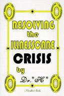 Resolving the Illnesscare Crisis
