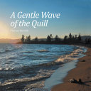 A Gentle Wave of the Quill