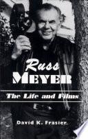 Russ MeyerÑThe Life and Films