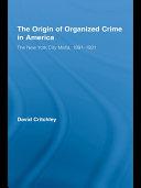 The Origin of Organized Crime in America [Pdf/ePub] eBook