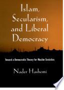 Islam, Secularism, and Liberal Democracy