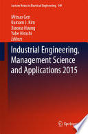Industrial Engineering  Management Science and Applications 2015