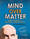Mind Over Matter (illustrated)