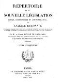 Répertoire de la nouvelle législation civile, commerciale et administrative, ou analyse raisonnée