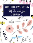 Just the Two of Us  A Mother and Son Journal  A Shared Journal with Guided Prompts