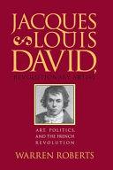 Jacques Louis David Revolutionary Artist