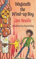 Wagstaffe the Wind Up Boy