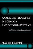 Analyzing Problems in Schools and School Systems [Pdf/ePub] eBook