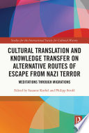Cultural Translation and Knowledge Transfer on Alternative Routes of Escape from Nazi Terror