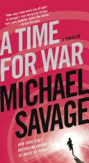 A Time for War: A Thriller