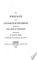 The Preface to a Catalogue of the Library of the Late John, Duke of Roxburghe, Arranged by G. and W. Nicol