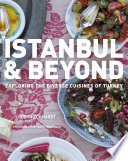 """""""Istanbul and Beyond: Exploring the Diverse Cuisines of Turkey"""" by Robyn Eckhardt, David Hagerman"""