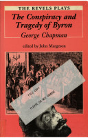 The Conspiracy and Tragedy of Charles Duke of Byron