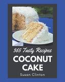 365 Tasty Coconut Cake Recipes