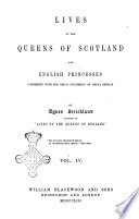 Lives Of The Queens Of Scotland And English Princesses Connected With The Regal Succession Of Great Britain By Agnes Strickland Author Of Lives Of The Queens Of England Book