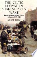 The Celtic Revival in Shakespeare s Wake