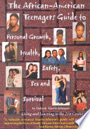 The African American Teenagers Guide To Personal Growth Health Safety Sex And Survival