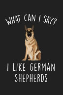 What Can I Say I Like German Shepherds