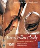 Horse, follow closely: native American horsemanship ; indianisches ...