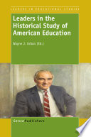 Leaders In The Historical Study Of American Education