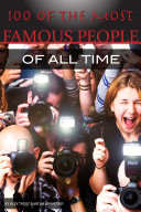 100 of the Most Famous People of All Time Pdf/ePub eBook