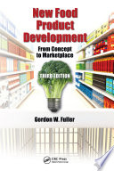 """""""New Food Product Development: From Concept to Marketplace, Third Edition"""" by Gordon W. Fuller"""