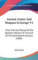 Ancient Armor and Weapons in Europe V1
