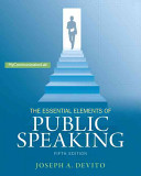 Essential Elements of Public Speaking  The  Plus New Mycommunicationlab with Pearson Etext    Access Card Package