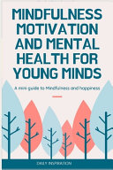 Mindfulness Motivation and Mental Health for Young Minds