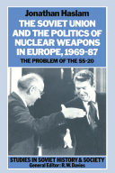 The Soviet Union and the Politics of Nuclear Weapons in Europe  1969   87