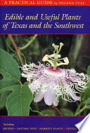 """Edible and Useful Plants of Texas and the Southwest: A Practical Guide"" by Delena Tull"