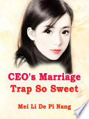 Ceo S Marriage Trap So Sweet
