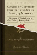 Catalog of Copyright Entries  Third Series  Parts 3 4  Number 1  Vol  25
