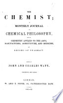 the chemist  a monthly journal of chemical pholosophy  and of chemistry applied to the arts  manufactures  agriculture  and medicine  and record of pharmacy  volume ii  new series Book