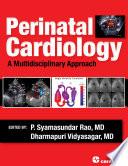 Perinatal Cardiology  A Multidisciplinary Approach
