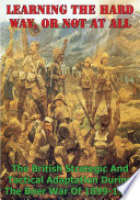 Learning The Hard Way Or Not At All The British Strategic And Tactical Adaptation During The Boer War Of 1899 1902