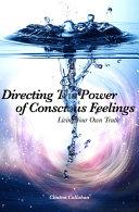 Directing The Power of Conscious Feelings Pdf/ePub eBook
