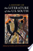 A History of the Literature of the U.S. South: Volume 1