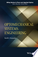 Optomechanical Systems Engineering Book PDF