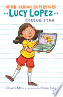 Lucy Lopez: Coding Star