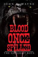 Blood Once Spilled