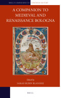 A Companion to Medieval and Renaissance Bologna
