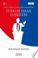 Siyasi Parti Lider Söylemlerinde TÜRKİYE-İSRAİL İLİŞKİLERİ
