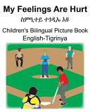 English Tigrinya My Feelings Are Hurt                                     Children s Bilingual Picture Book