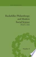 Rockefeller Philanthropy and Modern Social Science