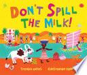 Don t Spill the Milk