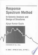 Response Spectrum Method in Seismic Analysis and Design of Structures