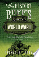 The History Buff S Guide To World War Ii