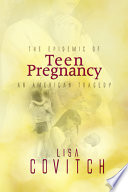 The Epidemic of Teen Pregnancy  An American Tragedy