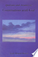 """Questions and Answers on Conversations with God"" by Neale Donald Walsch"